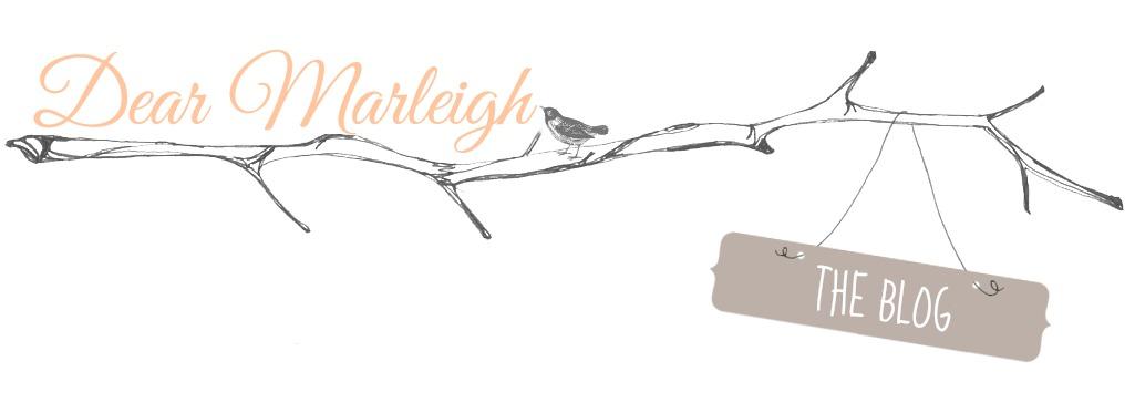 Dear Marleigh