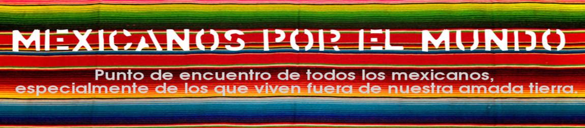 Mexicanos por el mundo