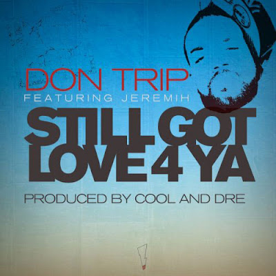 Don Trip - Still Got Love 4 Ya
