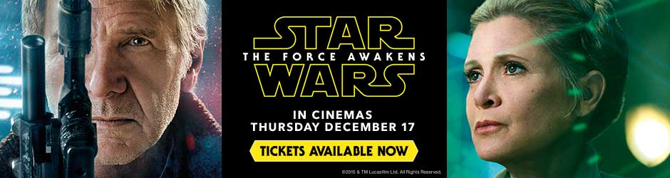 'THE FORCE AWAKENS' - ONLY IN CINEMAS. IN THE UK FROM DECEMBER 17TH, 2015