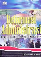 AJIBAYUSTORE  Judul Buku : Reformasi Administrasi – Bunga Rampai Pemikiran Administrasi Negara/ Publik Pengarang : Dr. Samodra Wibawa Penerbit : Gava Media