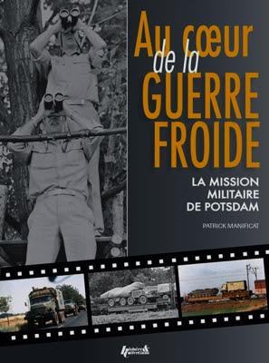 http://www.milinfo.org/2015/12/au-coeur-de-librairie-la-guerre-froide-la-mission-militaire-de-potsdam.html