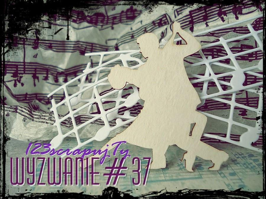 http://123scrapujty.blogspot.com/2014/04/wyzwanie-37-taneczno-muzyczne.html