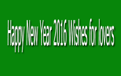 Happy New Year 2016 Wishes for lovers