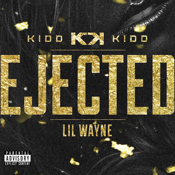 Kidd Kidd - Ejected (feat. Lil Wayne) - Single Cover