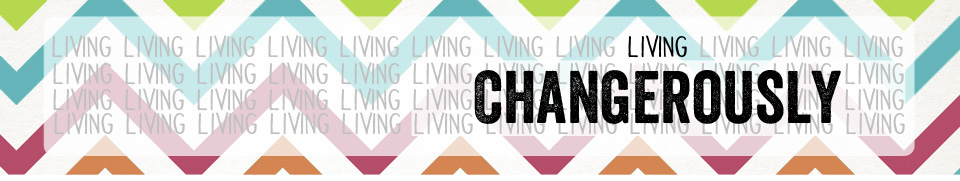 Living Changerously
