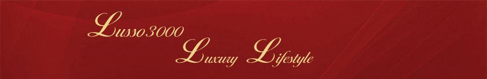 Lusso 3000 - Luxury lifestyle