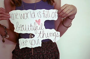 The world is full of beautiful things like you.