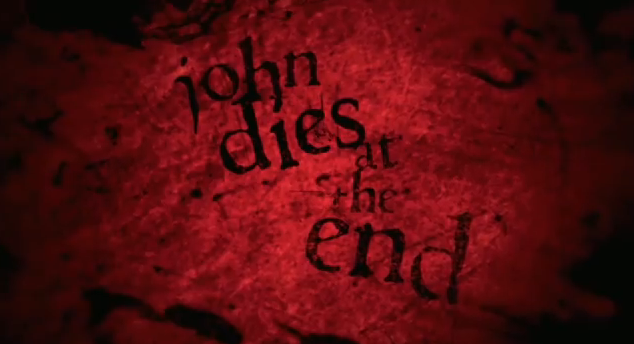 John Dies at the End 2013 American dark comedy-horror featuring the soy sauce a drug  that sends its users across time and dimensions trippy film