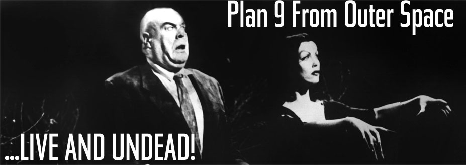 Plan 9 From Outer Space - LIVE AND UNDEAD!
