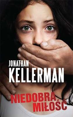 """""""Niedobra miłość"""" - Jonathan Kellerman"""
