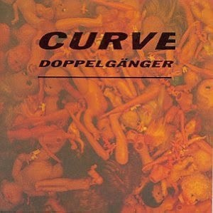 Curve, 'Doppelgänger' (1992)