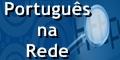 Português na Rede - Seu tira-dúvidas de língua portuguesa na internet