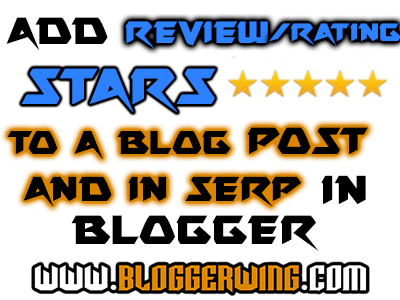 Add Review/Rating Stars For Reviews in Blog Post And SERP for Blogger