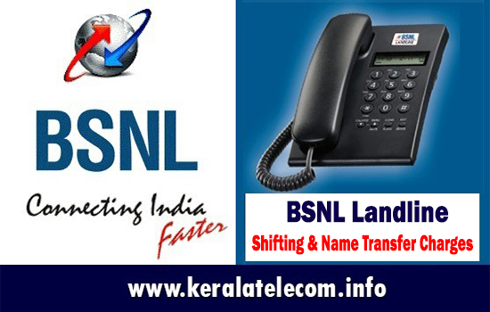 BSNL Landline Telephone: Shifting and Name Transfer Charges applicable on PAN India basis to all telecom circles