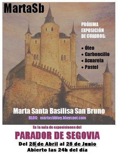 Cartel de la exposición en el Parador de Segovia de la artista MartaSb
