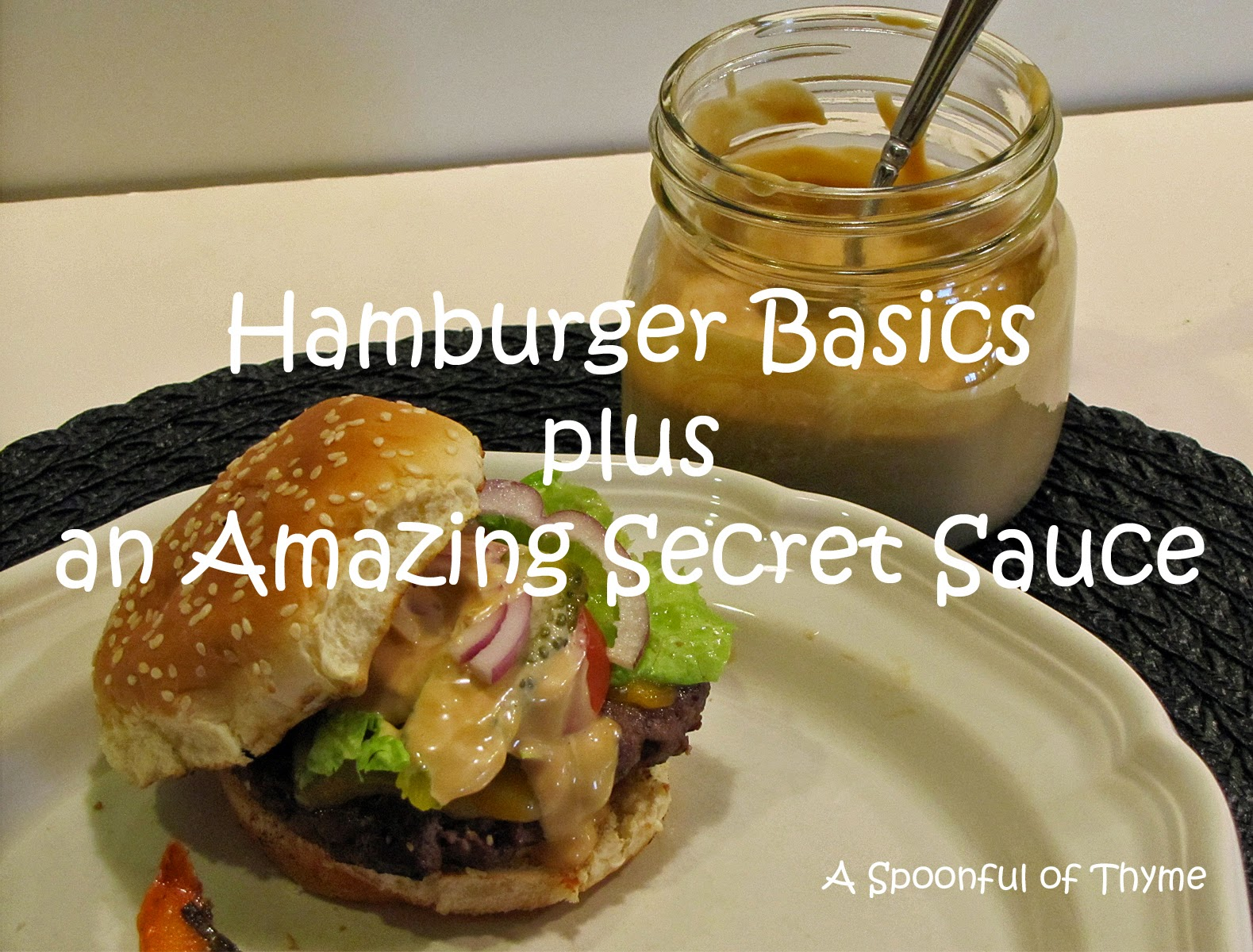 hamburger basics plus an amazing secret sauce!