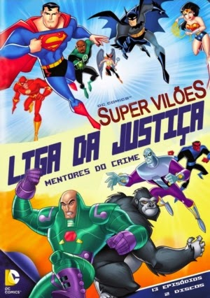 Super+Vilões+ +Liga+Da+Justiça+ +Mentores+Do+Crime DC Super Vilões Liga da Justiça Mentores do Crime   DVDRip AVI + RMVB Dublado