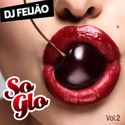 DJ Feijao - So Glo Vol 2