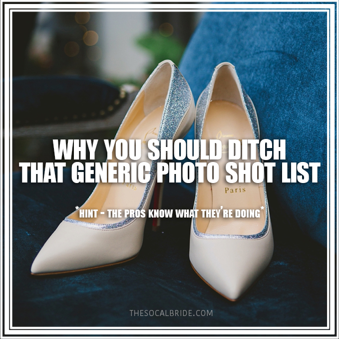Why you should ditch that generic photography shot list (*hint* the pros know what they're doing)