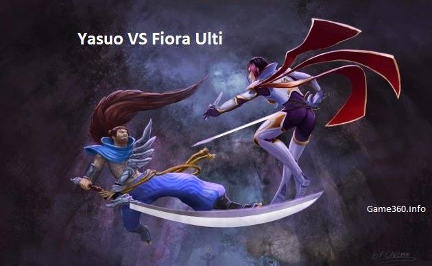 Clip LoL Hot : Fiora vs Yasuo cùng Ulti lúc