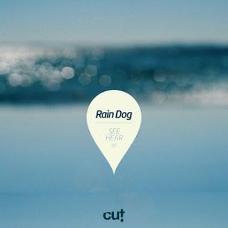Rain Dog See Hear Ep