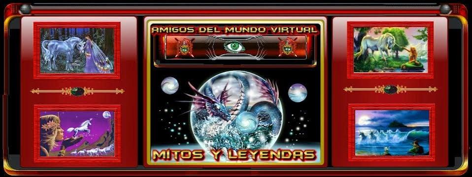 Mitos y Leyendas - Amigos del Mundo Virtual