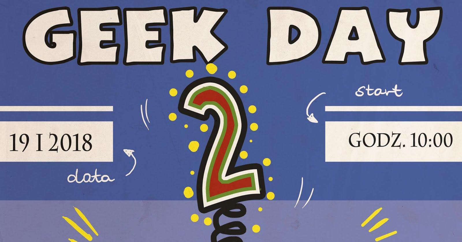 Geek Day - ZAPRASZAMY!!!