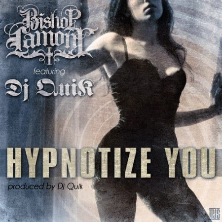 Bishop Lamont ft. DJ Quik – Hypnotize You