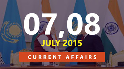 Current Affairs 7 and 8 July 2015