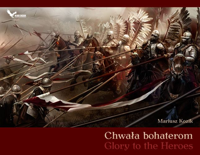 Chwała Bohaterom (Glory to the Heroes)  de Mariusz Kozik 315748_235744326481975_128157200574022_683021_2139784114_n