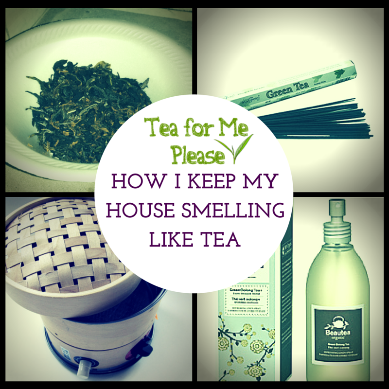 How I Keep My House Smelling Like Tea