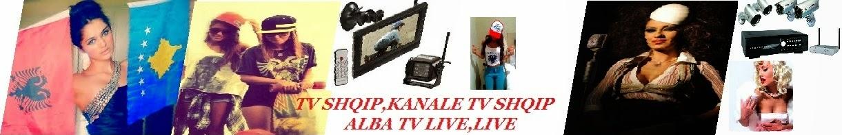 ****TV SHQIP***TV SHQIP LIVE****KANALE SHQIP*FREE ONLINE TV *LAJME SHQIP*TV KLAN*ALBA TV  LIVE!