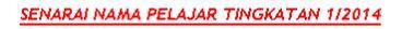SENARAI PELAJAR TINGKATAN 1/2014