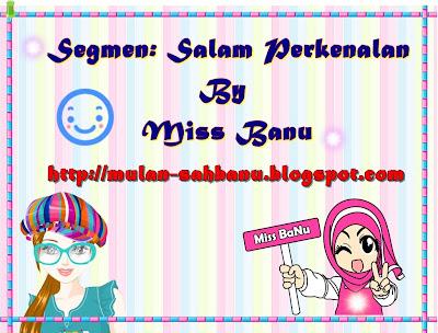 Segmen: Salam Perkenalan By Miss BaNu