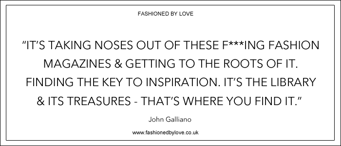 via fashioned by love | best fashion & style quotes | John Galliano