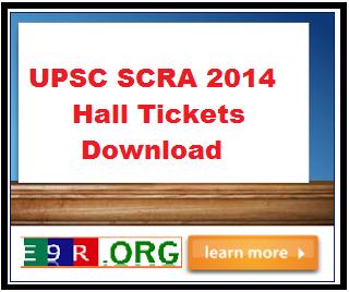 UPSC SCRA 2014 Hall Tickets Download in official website upsc.gov.in