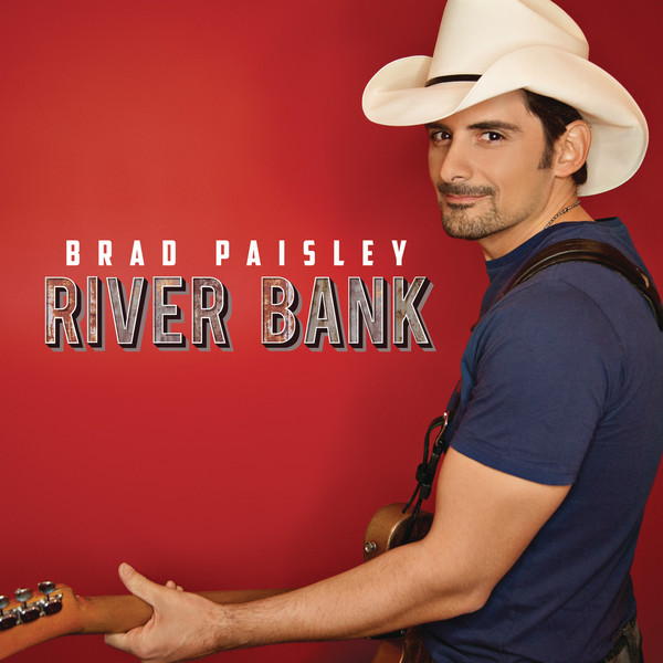 Brad Paisley - River Bank - Single Cover