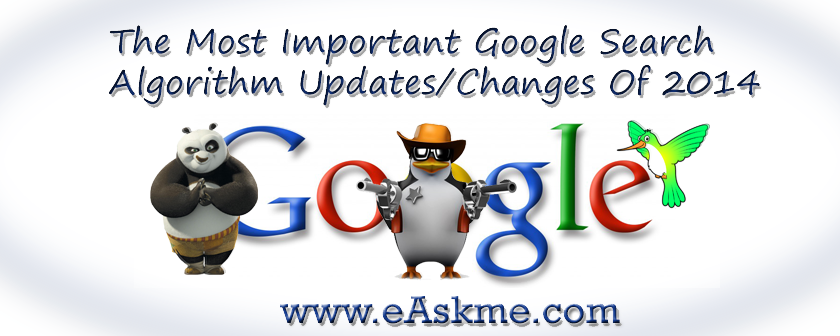 Most Important Google Search Algorithm Updates Of 2014 : eAskme