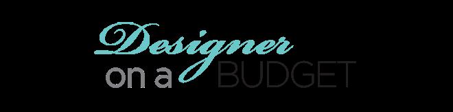Designer on a Budget