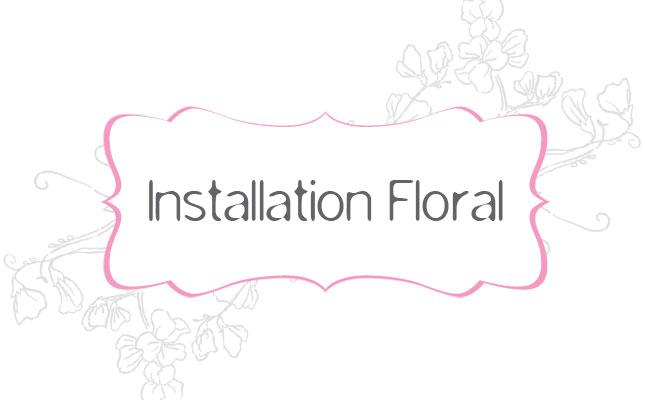 Installation Floral