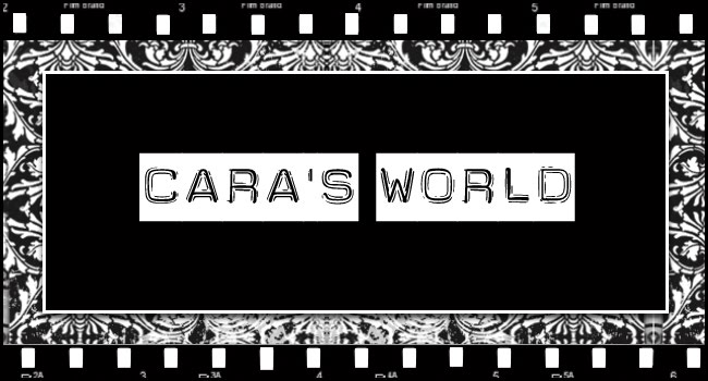 Cara's World