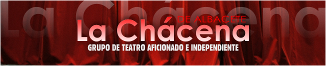 GRUPO DE TEATRO LA CHACENA DE ALBACETE