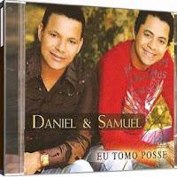 Daniel e Samuel - Eu Tomo Posse (Removido a pedido da Gravadora) 2008