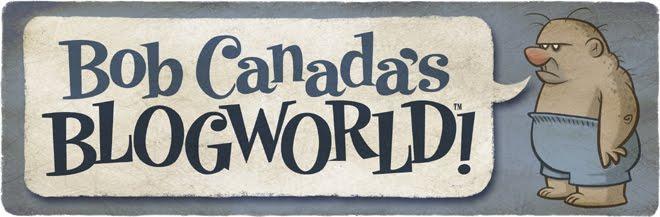 Bob Canada's BlogWorld
