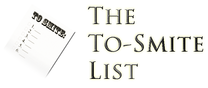 The To-Smite List