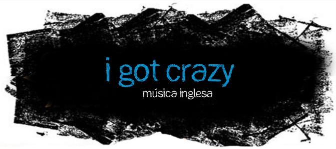I got crazy