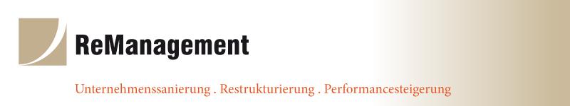 ReManagement - Restrukturierung - Unternehmenssanierung - Turnaround Management