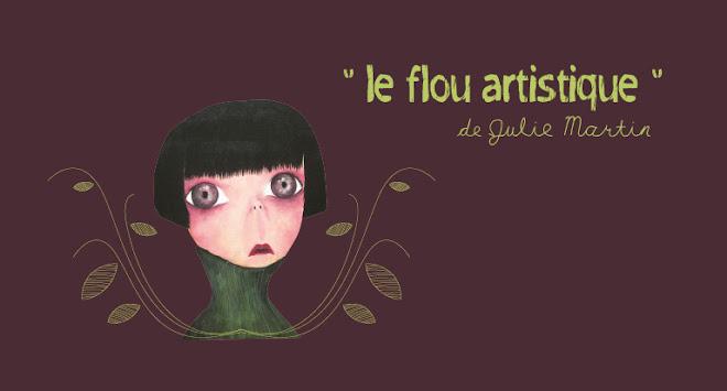 """""""le flou artistique"""" de julie martin"""