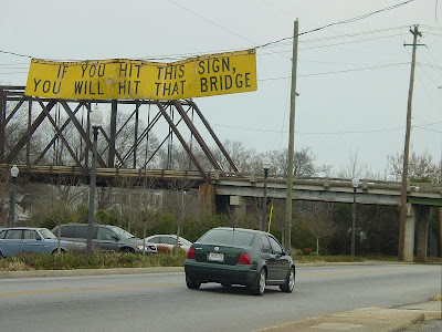 If you hit this sign, you will hit that bridge